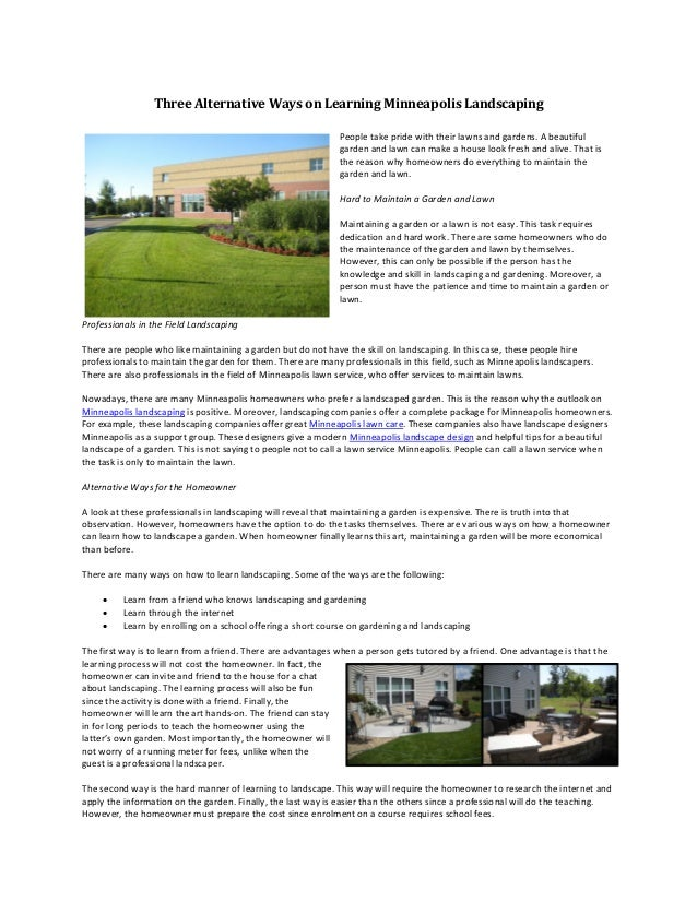 Three Alternative Ways on Learning Minneapolis Landscaping People take pride with their lawns and gardens. A beautiful gar...