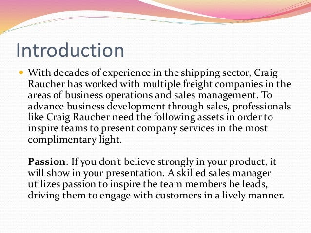 Introduction  With decades of experience in the shipping sector, Craig Raucher has worked with multiple freight companies...