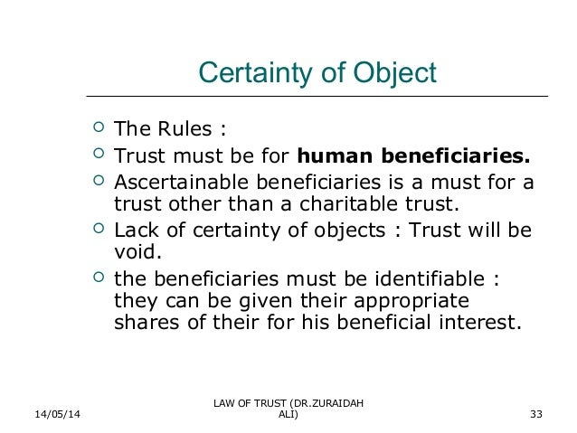 the three certainties It all started with knight v knight 1840: in order for there to be an express trust  there must be: certainty of intention certainty of subject matter.