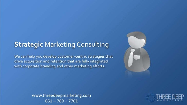 Strategic Marketing Consulting<br />We can help you develop customer-centric strategies that drive acquisition and retenti...