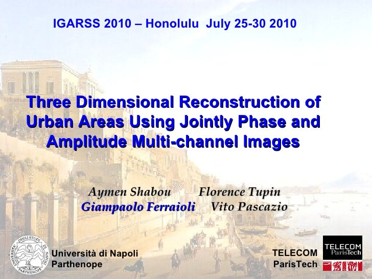 FR4.L09.5 - THREE DIMENSIONAL RECONSTRUCTION OF URBAN AREAS USING JOINTLY PHASE AND AMPLITUDE MULTICHANNEL IMAGES