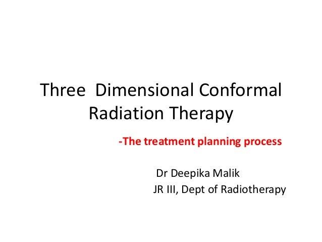 Three dimensional conformal radiation therapy