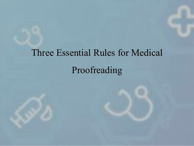 Three Essential Rules for Medical  Proofreading