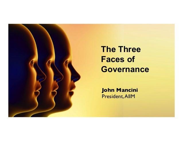 The Three Faces of Governance John Mancini