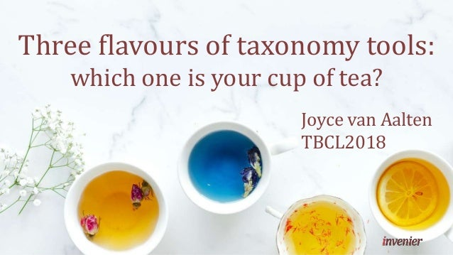 Joyce van Aalten TBCL2018 Three flavours of taxonomy tools: which one is your cup of tea?