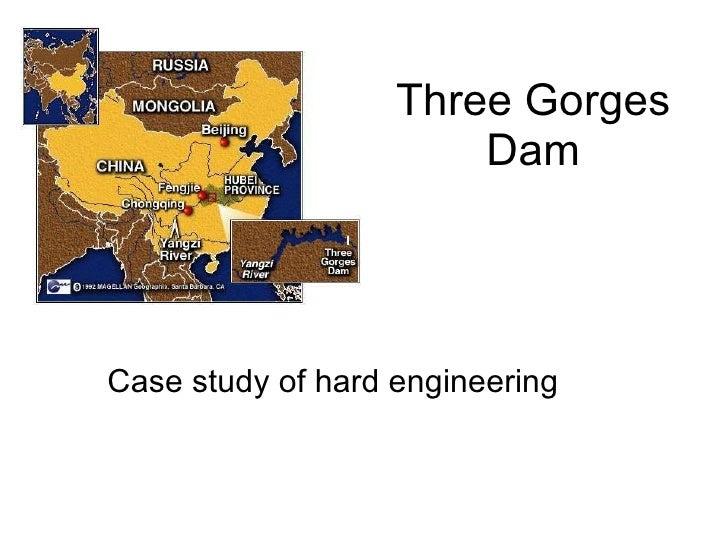 Three Gorges Dam Case study of hard engineering