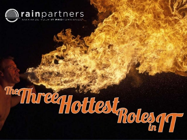 The Three Hottest Roles in IT 2 We all know it's good to be in IT… But for these fast-growing roles, it's great to be in I...