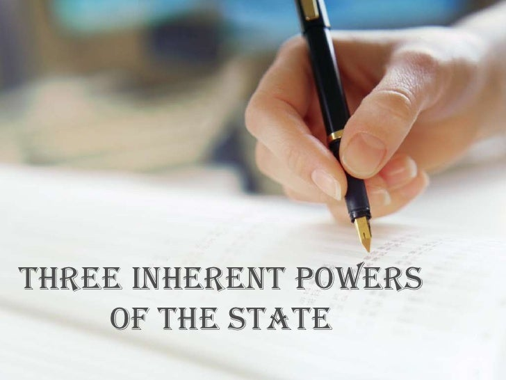 Its Still About Hope And Change >> Three inherent powers of the state