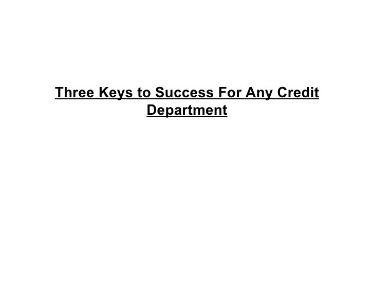Three Keys to Success For Any Credit Department