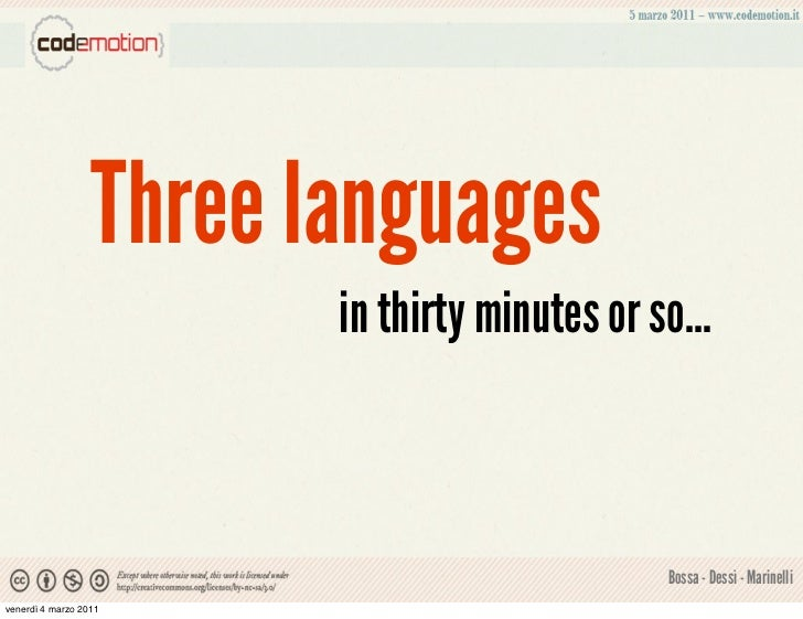Three languages                         in thirty minutes or so...                                                Bossa - ...