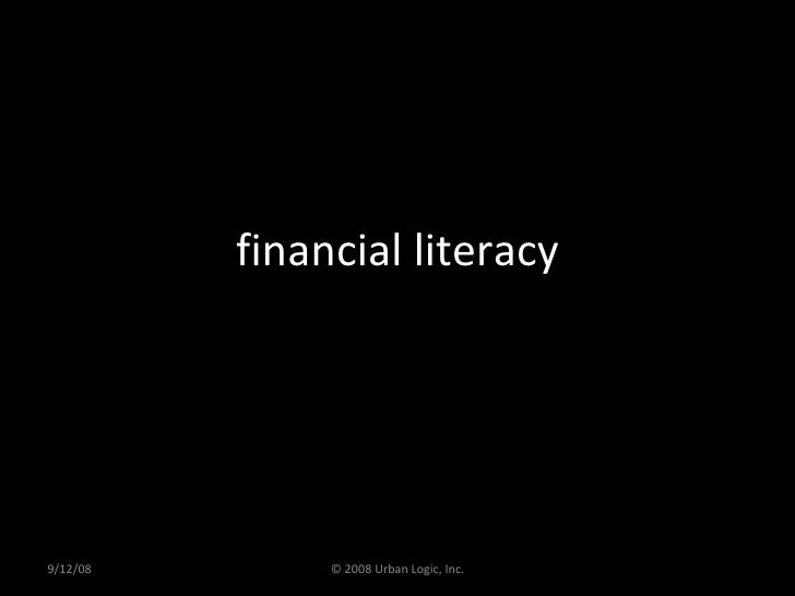 financial literacy 9/12/08 © 2008 Urban Logic, Inc.