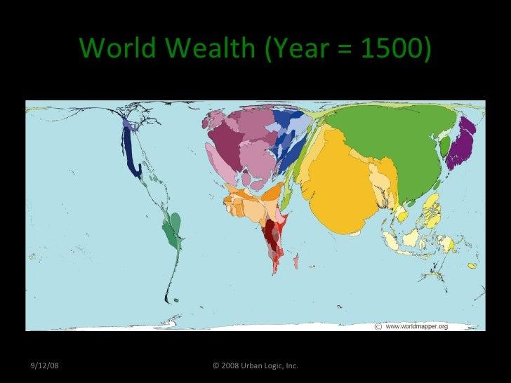 World Wealth (Year = 1500) 9/12/08 © 2008 Urban Logic, Inc.