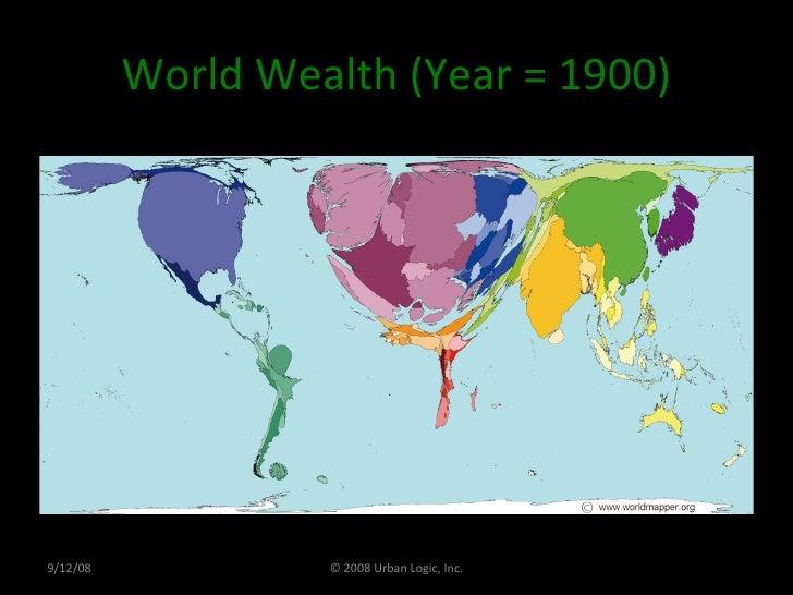 World Wealth (Year = 1900) 9/12/08 © 2008 Urban Logic, Inc.