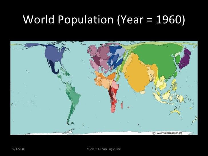 World Population (Year = 1960) 9/12/08 © 2008 Urban Logic, Inc.