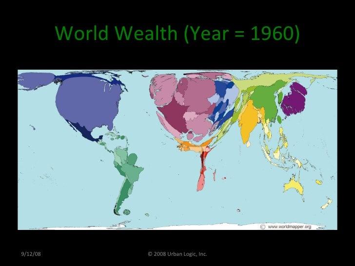 World Wealth (Year = 1960) 9/12/08 © 2008 Urban Logic, Inc.