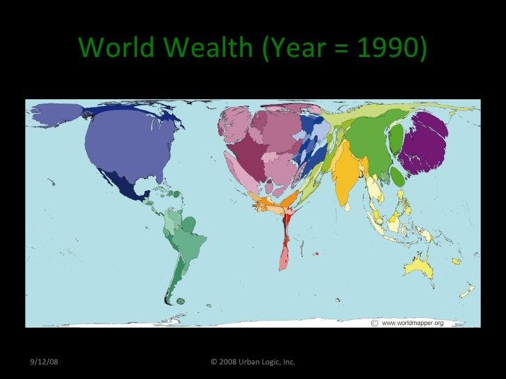 World Wealth (Year = 1990) 9/12/08 © 2008 Urban Logic, Inc.