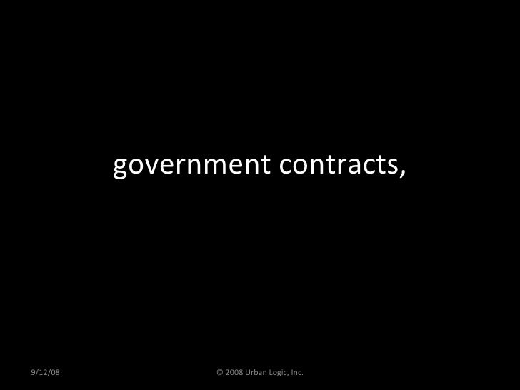 government contracts, 9/12/08 © 2008 Urban Logic, Inc.