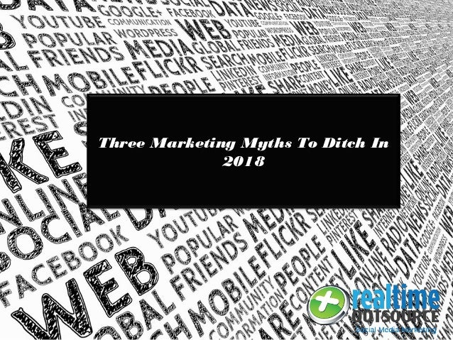 Three Marketing Myths To Ditch In 2018