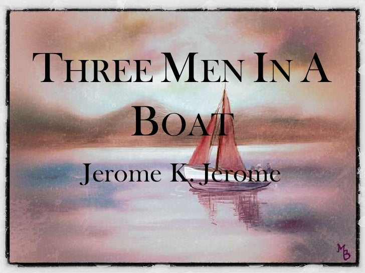 Please provide a chapter-wise summary of the novel Three Men in a Boat.
