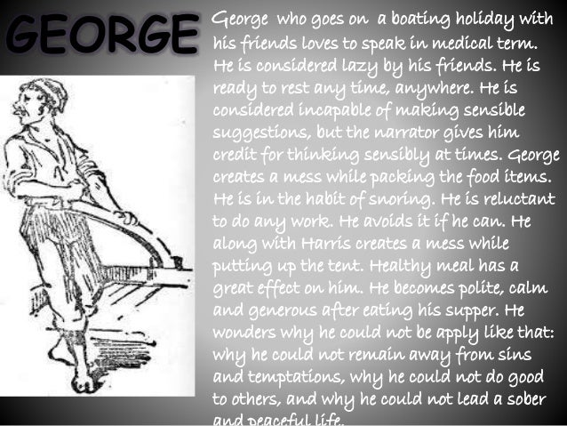 character sketch of jerome harris george in the book three men in a boat Three men in a boat term 1 (jerome k jerome) class 9th e/h  character sketch and question answer  george, william samuel harris and the dog montmorency.