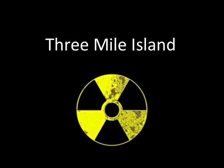 Three Mile Island<br />