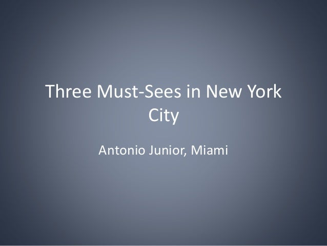 Three must sees in new york city for Must do in new york