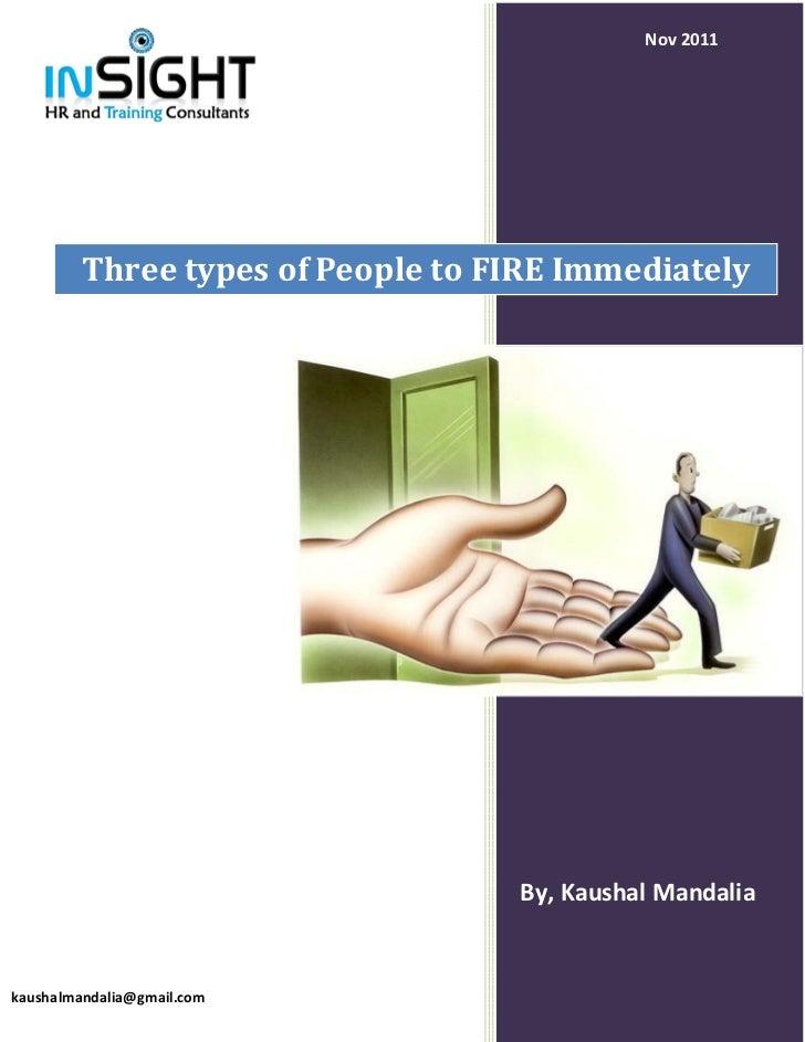 Nov 2011         Three types of People to FIRE Immediately                                   By, Kaushal Mandaliakaushalma...