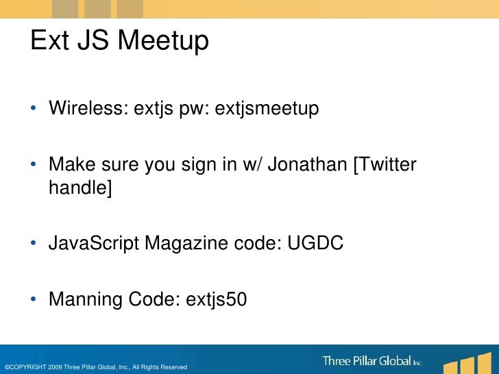 Wireless: extjs pw: extjsmeetup<br />Make sure you sign in w/ Jonathan [Twitter handle]<br />JavaScript Magazine code: UGD...