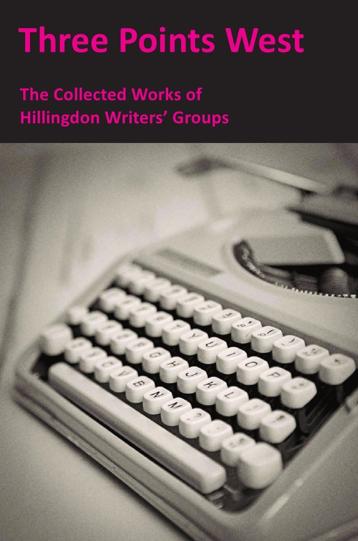 Three Points WestThe Collected Works ofHillingdon Writers' Groups