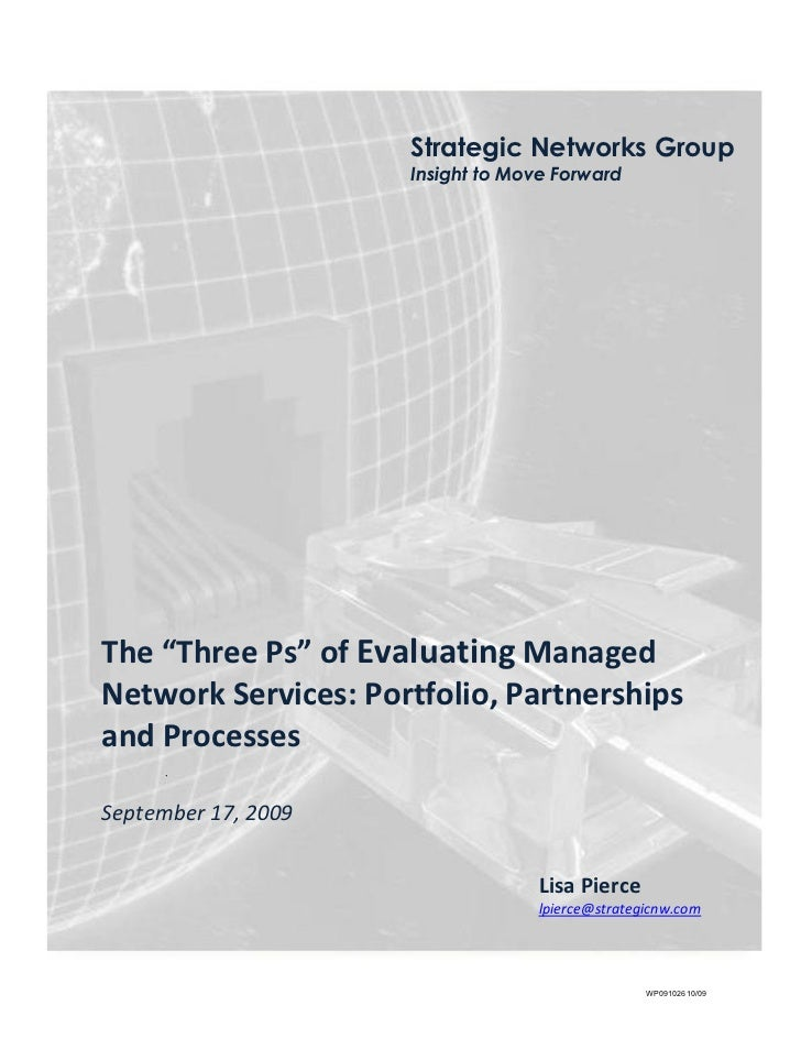 "Strategic Networks Group                     Insight to Move ForwardThe ""Three Ps"" of Evaluating ManagedNetwork Services: ..."