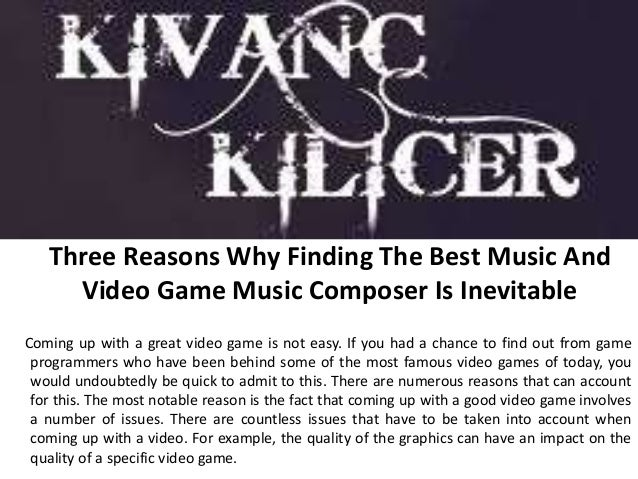 Three Reasons Why Finding The Best Music And Video Game Music Compose…