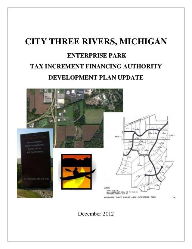 CITY THREE RIVERS, MICHIGAN         ENTERPRISE PARKTAX INCREMENT FINANCING AUTHORITY    DEVELOPMENT PLAN UPDATE           ...
