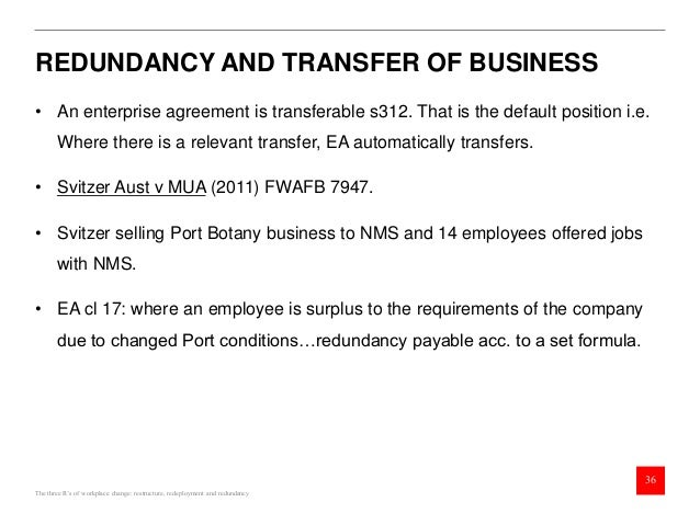 The three rs of workplace change restructure redeployment redunda redeployment and redundancy 36 an enterprise agreement platinumwayz
