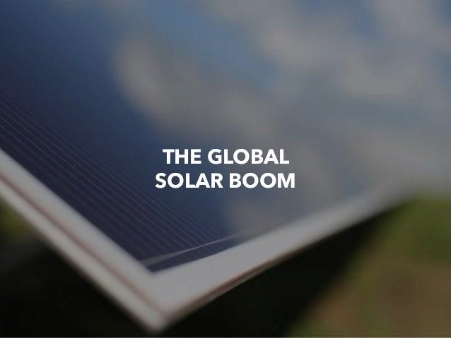 THE GLOBAL SOLAR BOOM