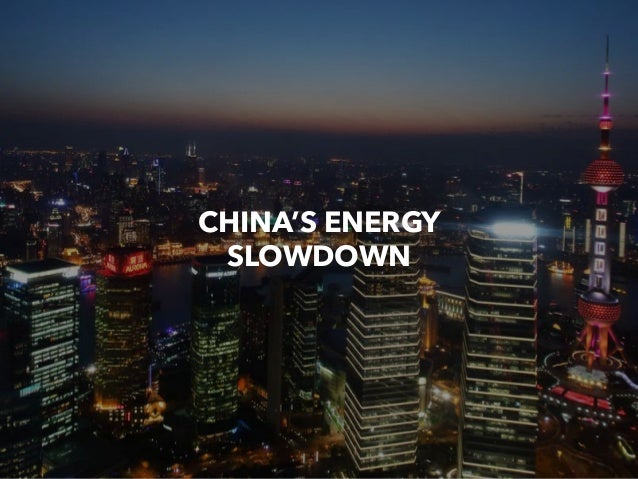 CHINA'S ENERGY SLOWDOWN