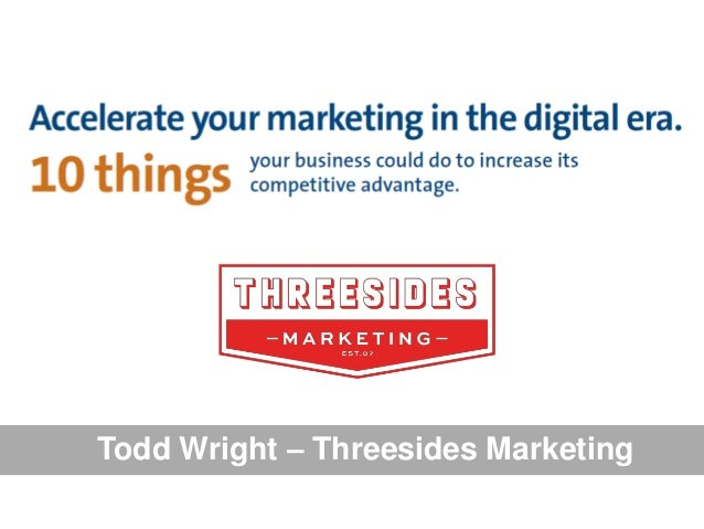 Todd Wright – Threesides Marketing