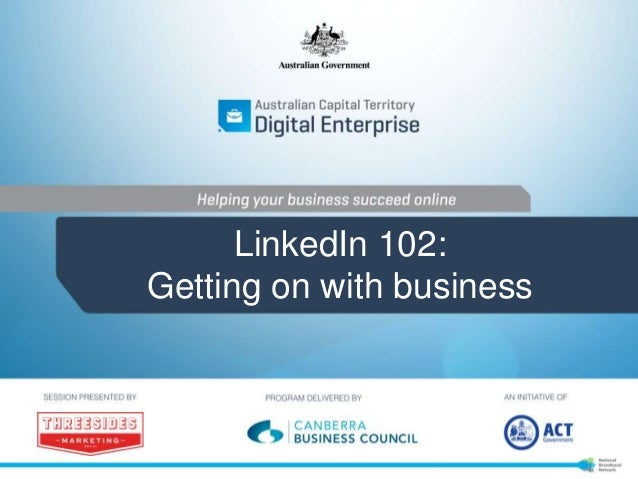LinkedIn 102: Getting on with business