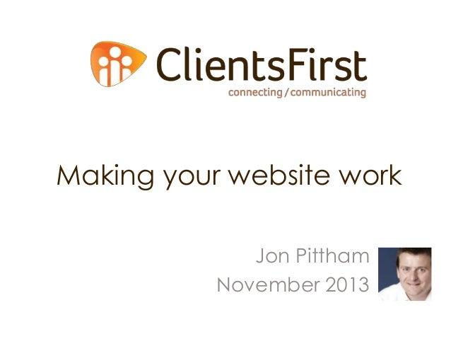 Making your website work Jon Pittham November 2013