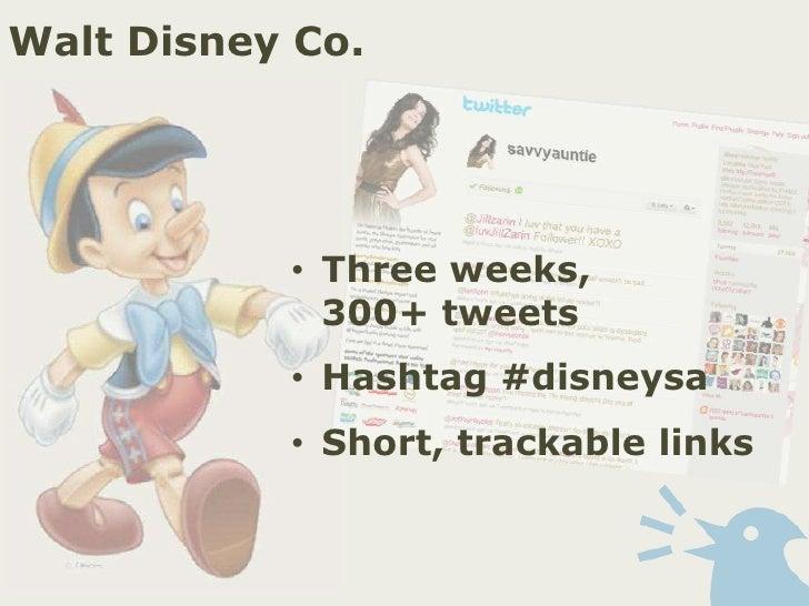 Walt Disney Co.<br />Three weeks, 300+ tweets<br />Hashtag #disneysa<br />Short, trackable links<br />