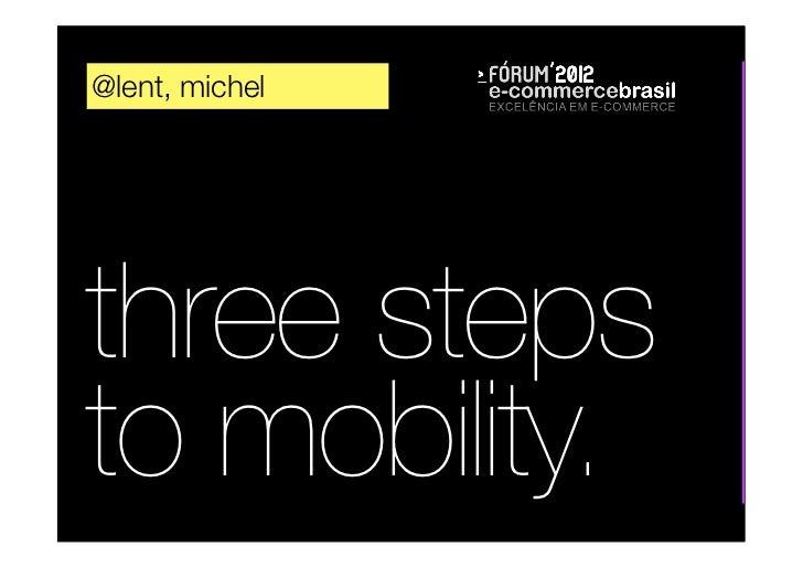 @lent, michelthree stepsto mobility.