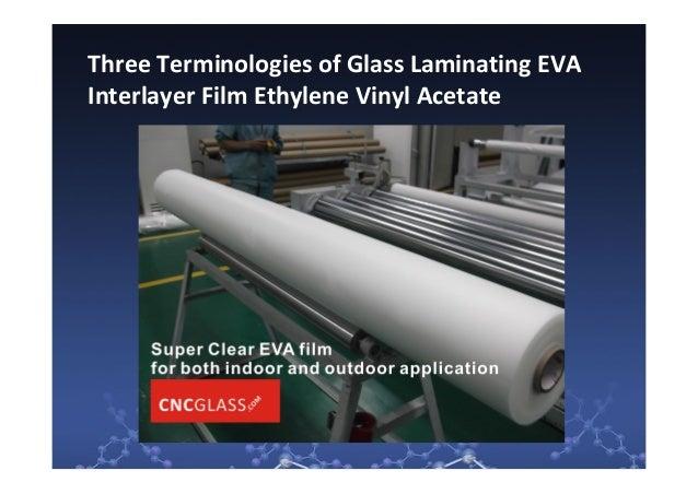 Three Terminologies of Glass Laminating EVA Interlayer Film Ethylene Vinyl Acetate