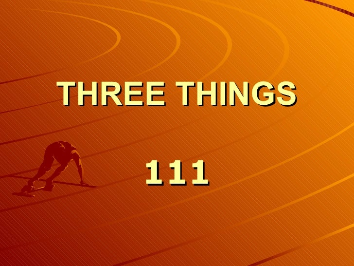 THREE   THINGS 111