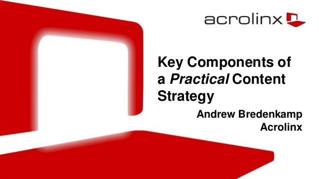 Key Components ofa Practical ContentStrategy     Andrew Bredenkamp                Acrolinx