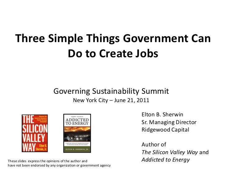 Three Simple Things Government Can             Do to Create Jobs                           Governing Sustainability Summit...