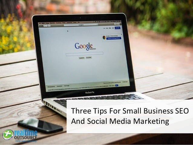 Three Tips For Small Business SEO And Social Media Marketing