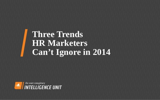 Three Trends HR Marketers Can't Ignore in 2014