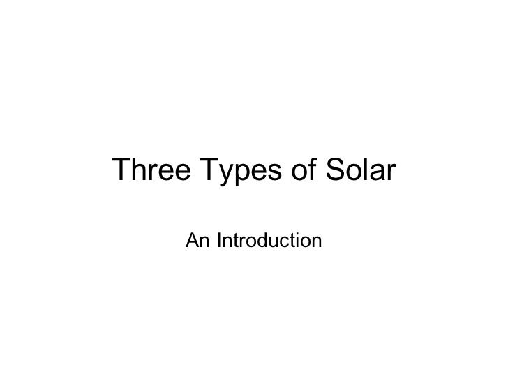 Three Types of Solar An Introduction
