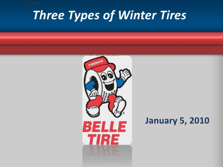 Three Types of Winter Tires<br />January 5, 2010 <br />