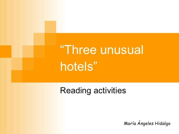 """"""" Three unusual hotels"""" Reading activities María Ángeles Hidalgo"""
