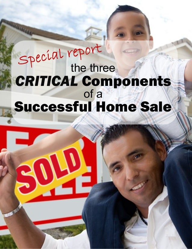 the three CRITICAL Components of a Successful Home Sale